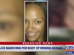 Multiple agencies searching for body of missing woman
