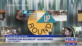 'Operation roundup' questioned