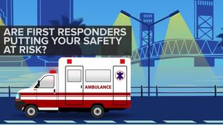 Are first responders putting your safety at risk?
