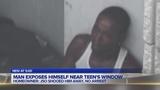 Man exposes himself near teen's window