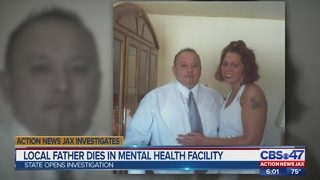 State investigating after Jacksonville father dies at mental health facility