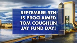 Jacksonville to proclaim Wednesday, Sept. 5, Tom Coughlin Jay Fund Day