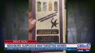 Neighbors: Suspicious man targeting women