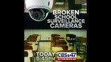 Broken school surveillance cameras