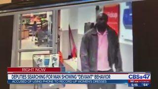 "Deputies searching for man showing ""deviant"" behavior"