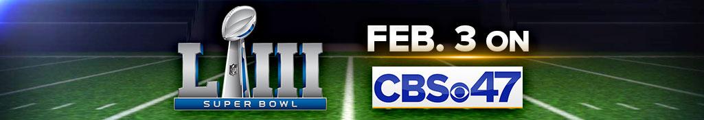 Super Bowl 53 | Feb. 3 on CBS47