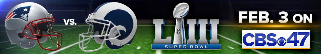 Super Bowl 53 | Feb. 3 on CBS47