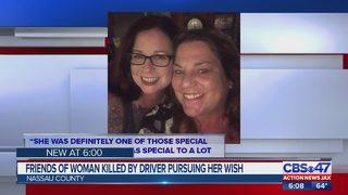 Friends of Nassau County woman killed by driver, pursuing her wish