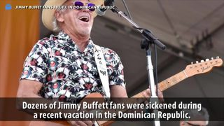Your Daily Pitch News Minute: Jimmy Buffett fans fell ill in Dominican Republic