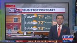 First Alert Bus Stop Forecast: Tuesday, October 15