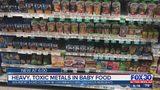 Heavy, toxic metals in baby food